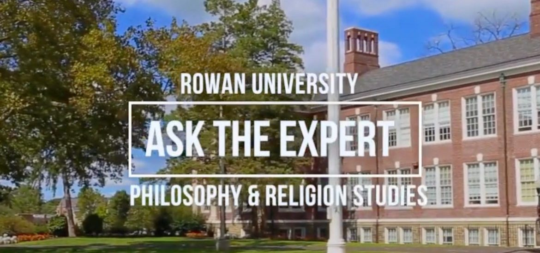Ask the Expert: Philosophy, Religion Studies at Rowan